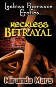 Reckless Betrayal - Miranda Mars