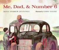 Me, Dad, & Number 6 - Dana Andrew Jennings, Gorō Sasaki