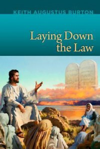 Laying Down the Law - Keith Augustus Burton