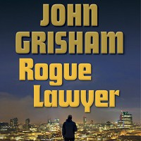 Rogue Lawyer - Deutschland Random House Audio, John Grisham, Mark Deakins