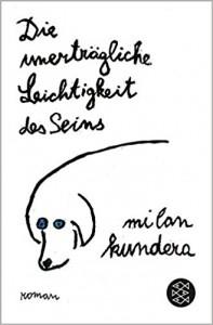 Die unerträgliche Leichtigkeit des Seins. - Milan Kundera
