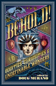 Behold! Oddities, Curiosities and Undefinable Wonders - Doug Murano