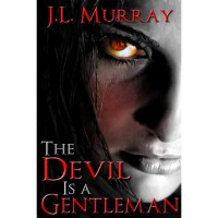 The Devil Is a Gentleman (Niki Slobodian, #2) - J.L. Murray