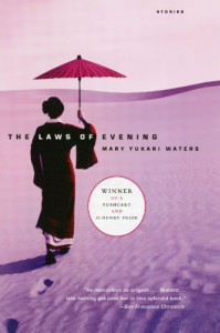 The Laws of Evening : Stories - Mary Yukari Waters