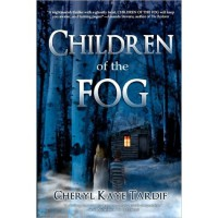 Children of the Fog - Cheryl Kaye Tardif