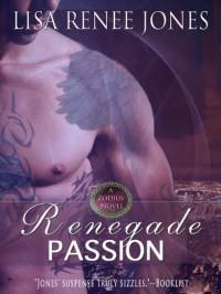 Renegade Passion - Lisa Renee Jones