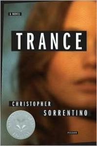 Trance: A Novel - Christopher Sorrentino