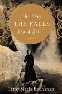 The Day the Falls Stood Still - Cathy Marie Buchanan
