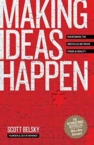 Making Ideas Happen: Overcoming the Obstacles Between Vision & Reality - Scott Belsky