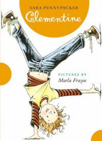 Clementine  - Sara Pennypacker, Marla Frazee
