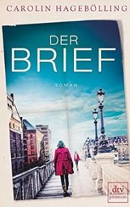 Der Brief: Roman - Carolin Hagebölling