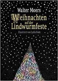 Weihnachten auf der Lindwurmfeste: oder: Warum ich Hamoulimepp hasse - Walter Moers, Walter Moers, Lydia Rode