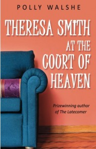 Theresa Smith at the Court of Heaven - Polly Walshe