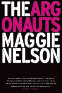 The Argonauts - Maggie Nelson