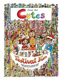 Find the Cutes, book 2: Festival Fun (seek and find books for kids, look and find books for boys and girls, fun look and find book) - Celestial Noot, Vincent Noot
