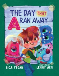 The Day That A Ran Away - Lenny Wen, B.C.R. Fegan