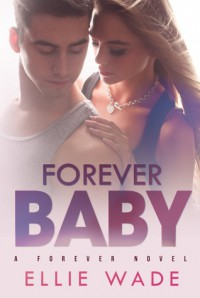Forever Baby - Ellie Wade