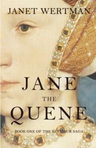 Jane the Quene (The Seymour Saga) (Volume 1) - Janet A. Wertman