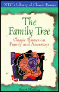 The Family Tree: Classic Essays on Family and Ancestors - Janet Marting