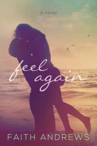 Feel Again by Faith Andrews (2015-01-03) - Faith Andrews Bedford