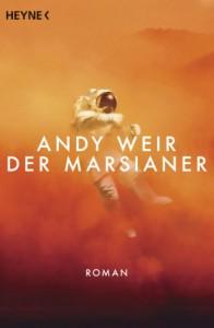 Der Marsianer: Roman - Andy Weir, Jürgen Langowski