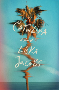 Catalina: A Novel - Liska Jacobs