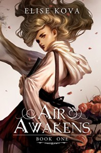 Air Awakens (Air Awakens Series Book 1) - Elise Kova
