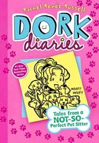 Dork Diaries 10: Tales from a Not-So-Perfect Pet Sitter - Rachel Renée Russell, Rachel Renée Russell