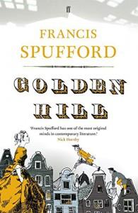 Golden Hill - F. Spufford