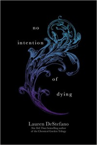 No Intention of Dying (The Internment Chronicles Novella 1.5) - Lauren DeStefano