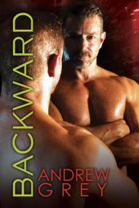 Backward - Andrew  Grey
