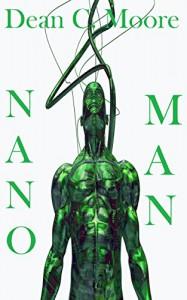 Nano Man - Dean C. Moore
