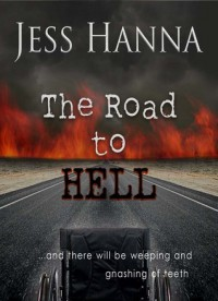 The Road to Hell - Jess Hanna
