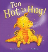 Too Hot To Hug! - Steve Smallman, Cee Biscoe