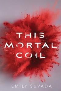 This Mortal Coil - Emily Suvada