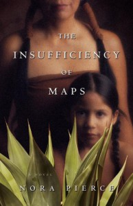 The Insufficiency of Maps - Nora Pierce