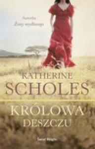 Królowa deszczu - Katherine Scholes