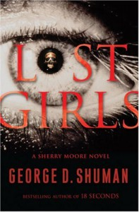 Lost Girls: A Sherry Moore Novel (Sherry Moore Novels) - George D. Shuman