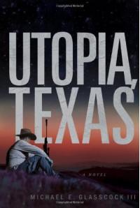 Utopia Texas - Michael E. Glasscock III