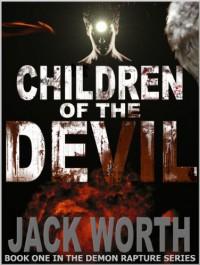 Children of the Devil (Demon Rapture Series) - Jack Worth