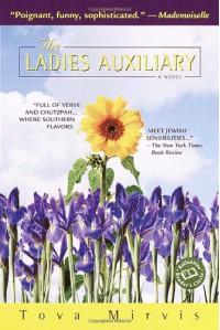 The Ladies Auxiliary - Tova Mirvis