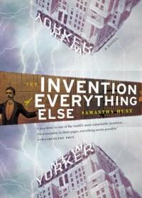 The Invention of Everything Else - Samantha Hunt