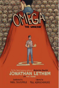 Omega: The Unknown - Jonathan Lethem