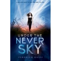 Under the Never Sky (Under the Never Sky, #1) - Veronica Rossi