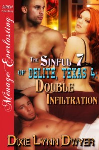 Double Infiltration (The Sinful 7 of Delite, Texas #4) - Dixie Lynn Dwyer