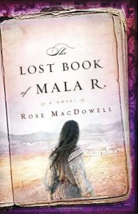 The Lost Book of Mala R.: A Novel - Rose MacDowell