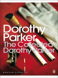 The Collected Dorothy Parker - Dorothy Parker