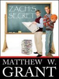 Zach's Secret - Matthew W. Grant