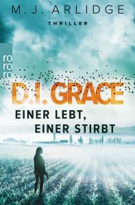 D.I. Grace: Einer lebt, einer stirbt (Ein Fall für Helen Grace 1) - Matthew J. Arlidge, Karen Witthuhn