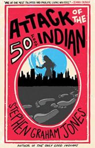 Attack of the 50 Foot Indian - Stephen Graham Jones